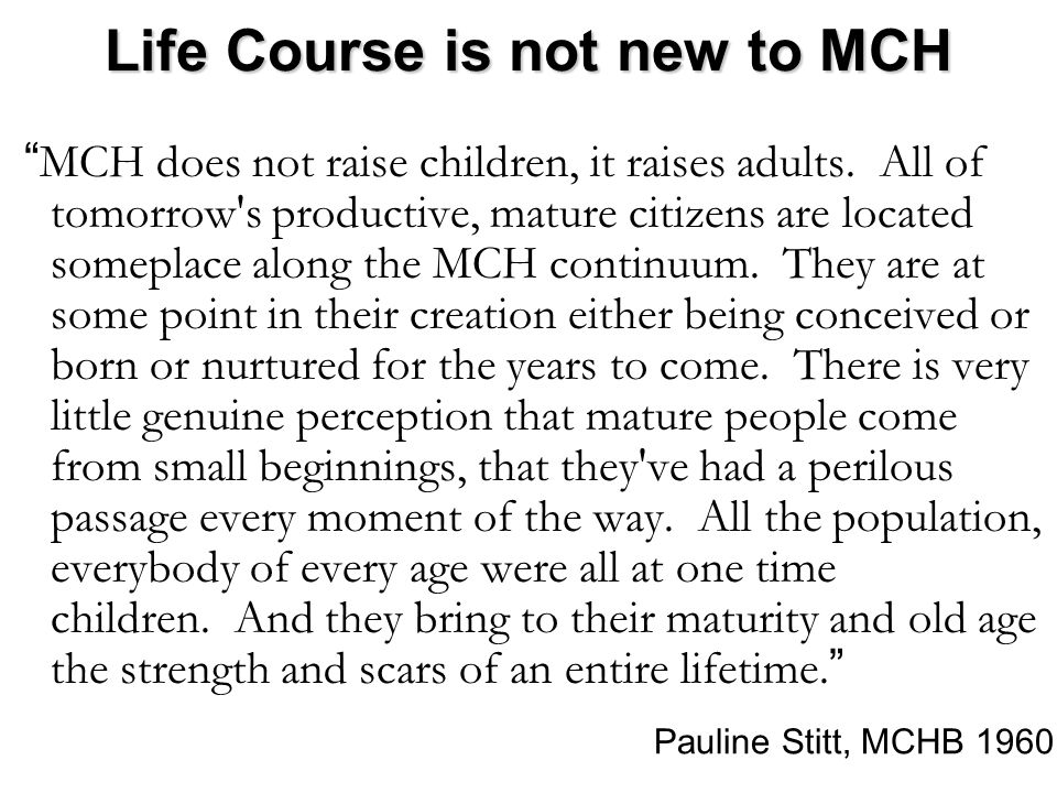 Life Course is not new to MCH