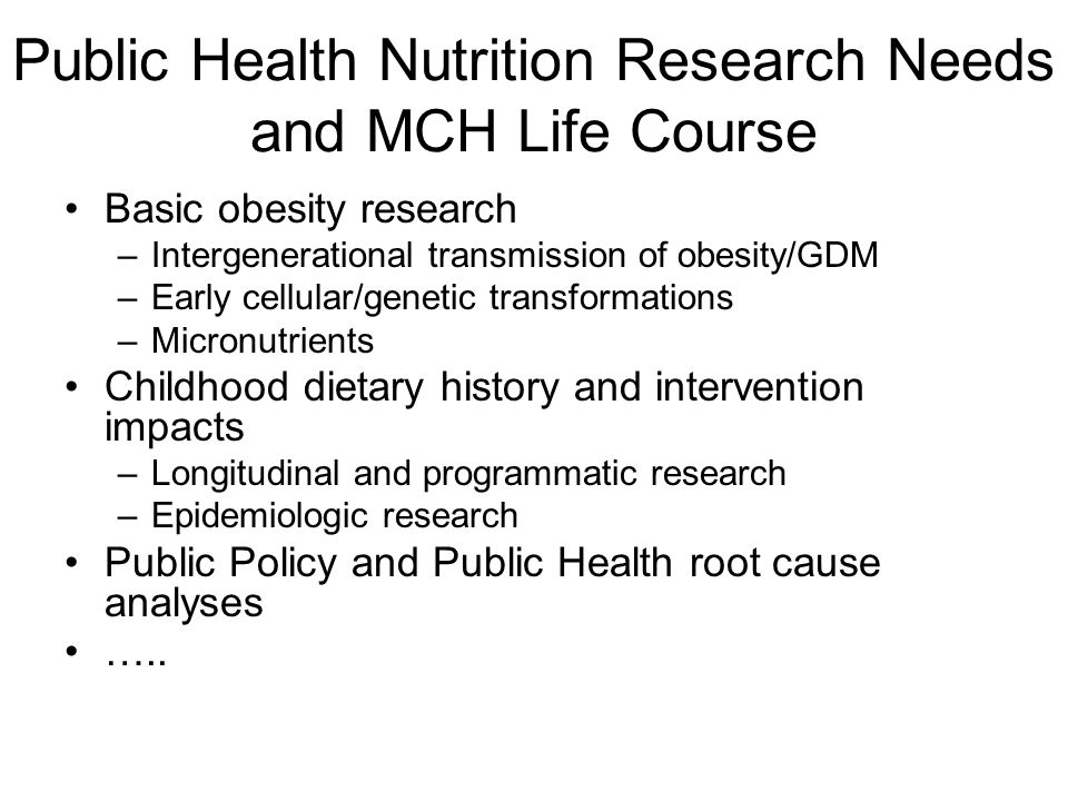 Public Health Nutrition Research Needs and MCH Life Course