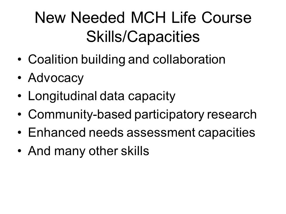 New Needed MCH Life Course Skills/Capacities
