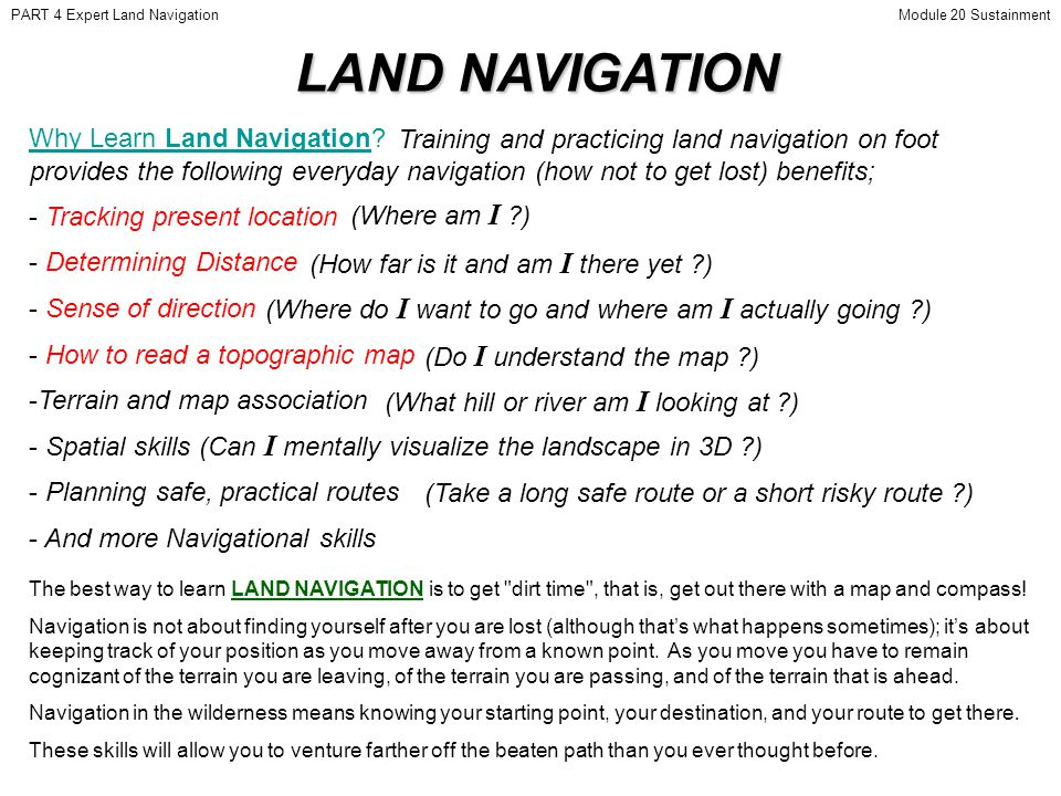 LAND NAVIGATION Why Learn Land Navigation