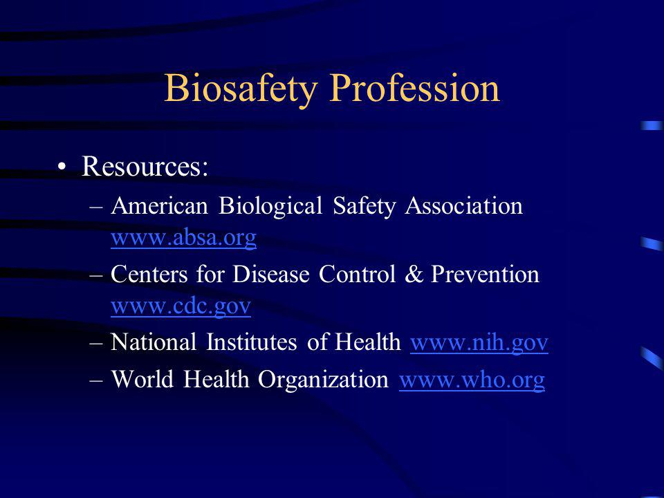 Biosafety Profession Resources: