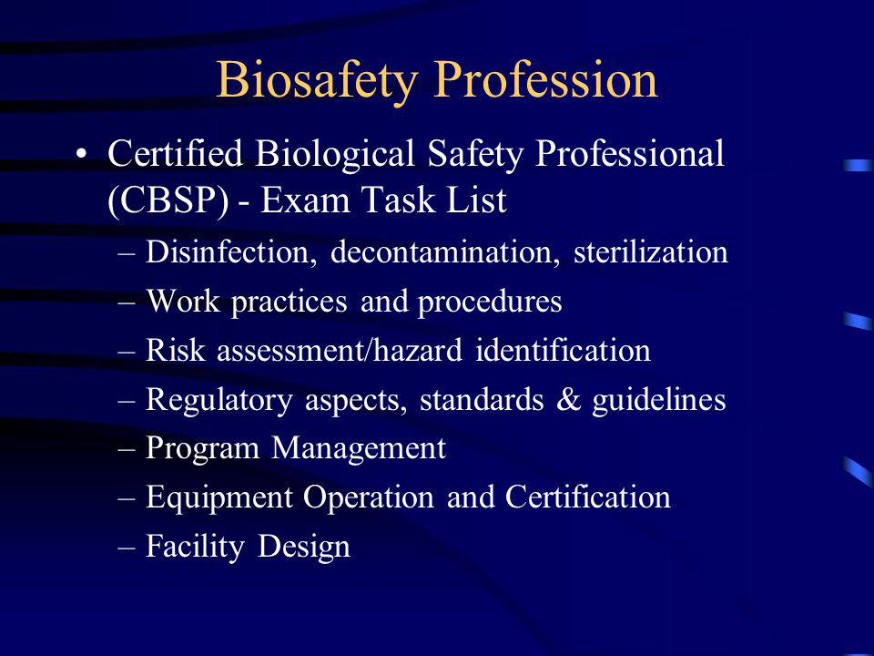 Biosafety Profession Certified Biological Safety Professional (CBSP) - Exam Task List. Disinfection, decontamination, sterilization.