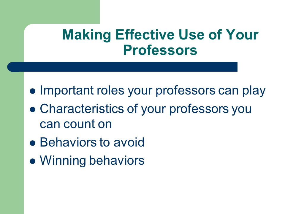 Making Effective Use of Your Professors