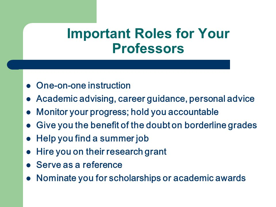 Important Roles for Your Professors