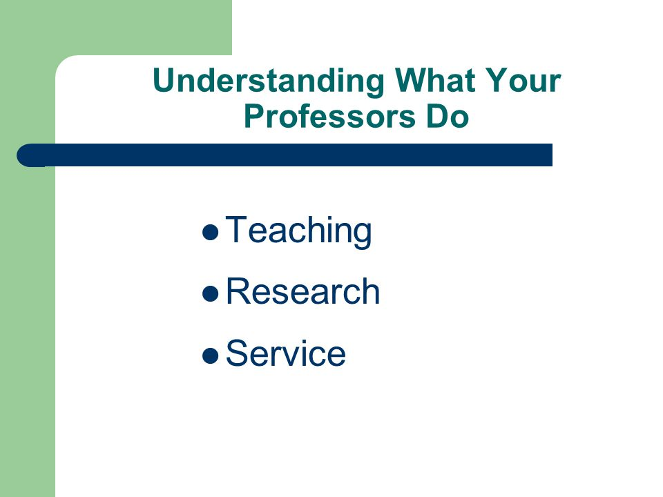 Understanding What Your Professors Do