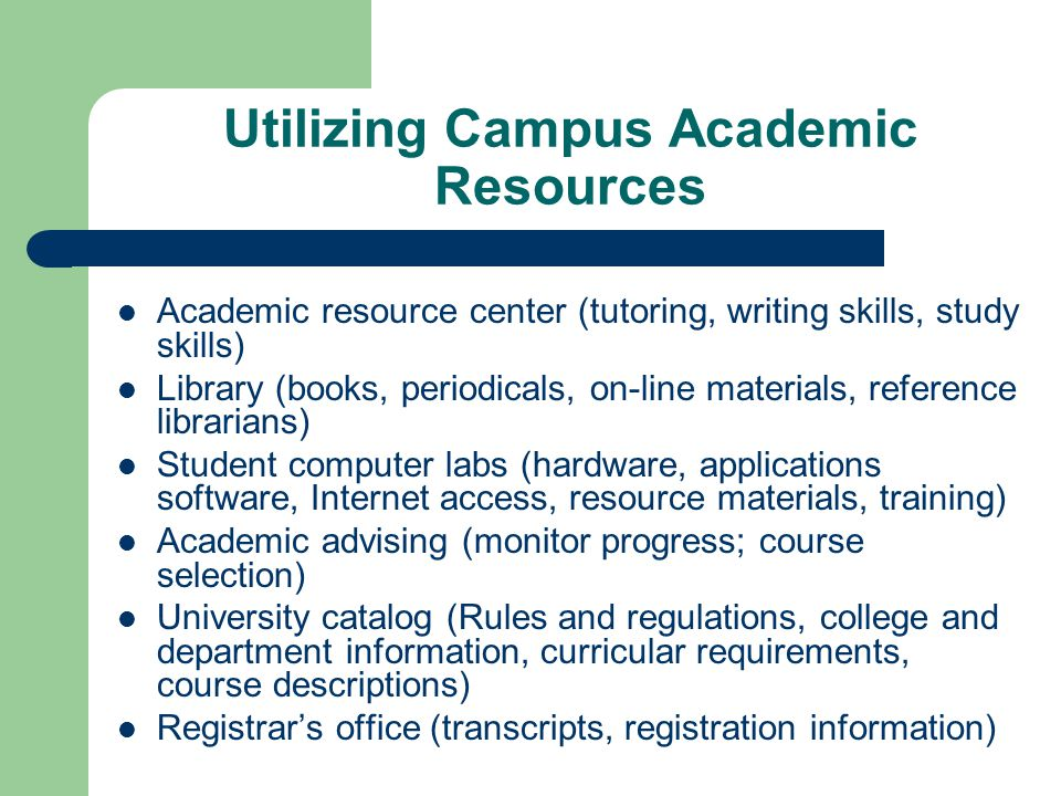 Utilizing Campus Academic Resources