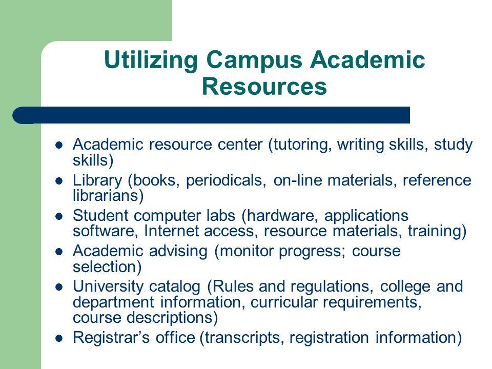 Utilizing Campus Academic Resources