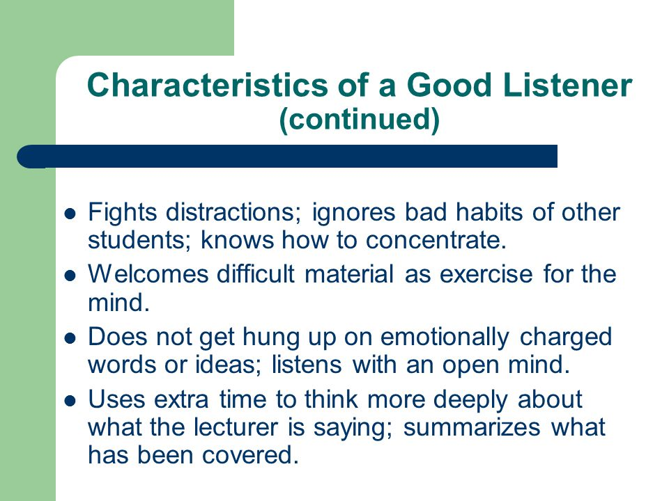 Characteristics of a Good Listener (continued)
