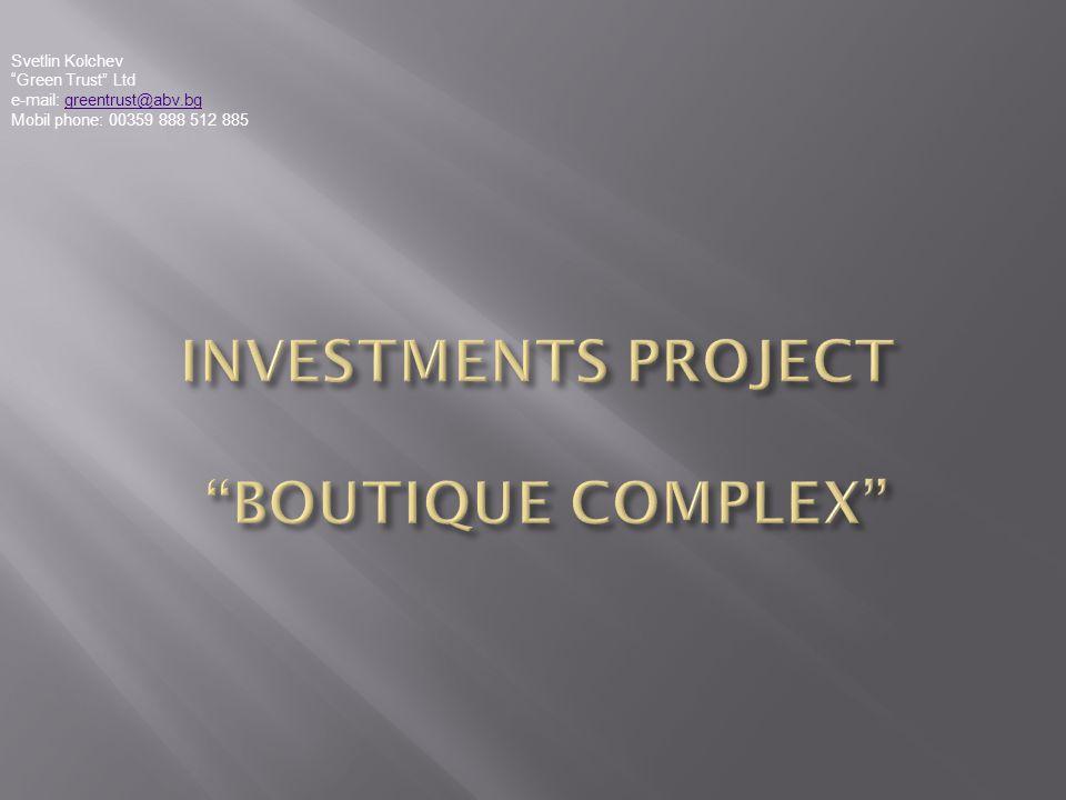 INVESTMENTS PROJECT BOUTIQUE COMPLEX