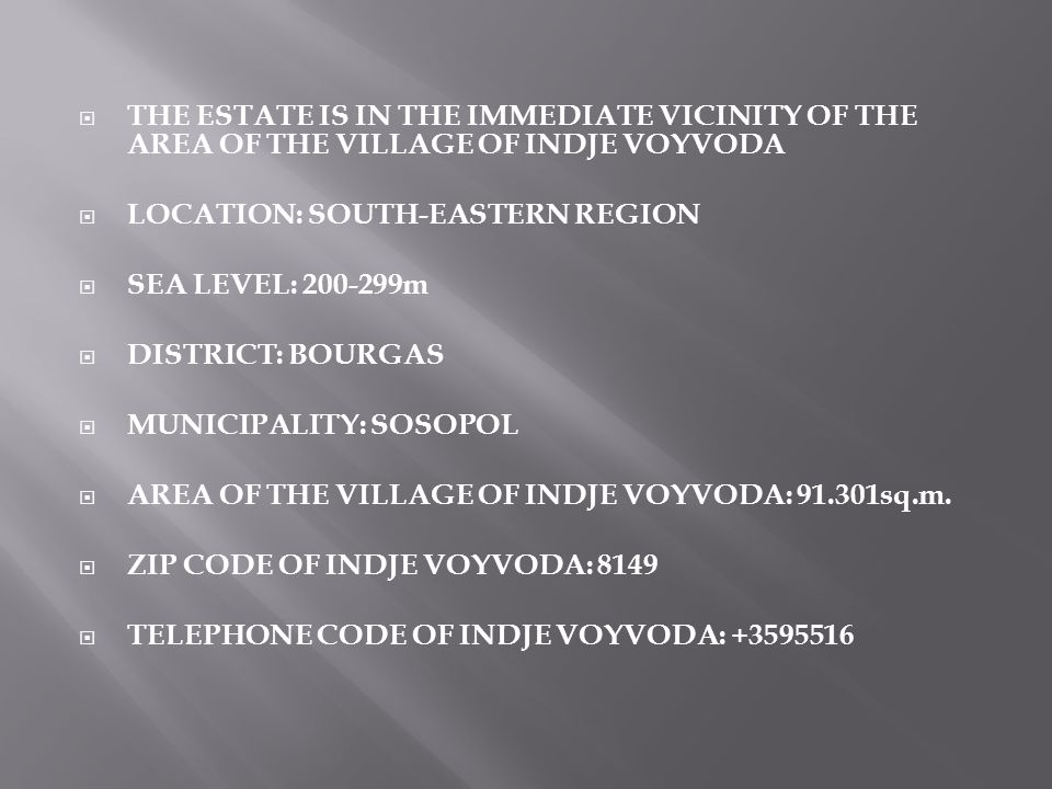 THE ESTATE IS IN THE IMMEDIATE VICINITY OF THE AREA OF THE VILLAGE OF INDJE VOYVODA