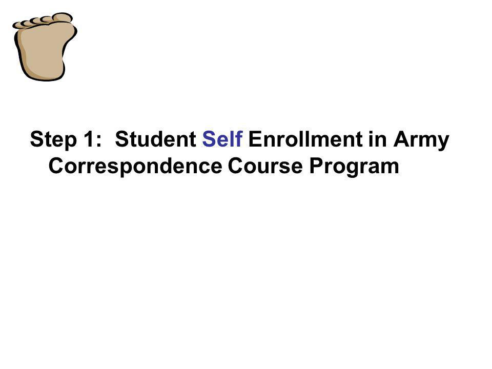 Step 1: Student Self Enrollment in Army Correspondence Course Program