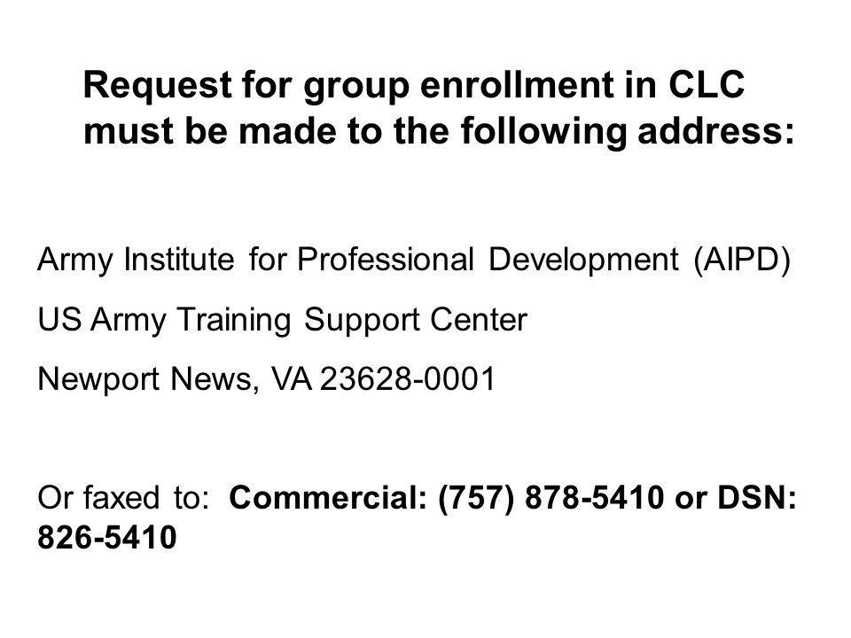 Request for group enrollment in CLC must be made to the following address: