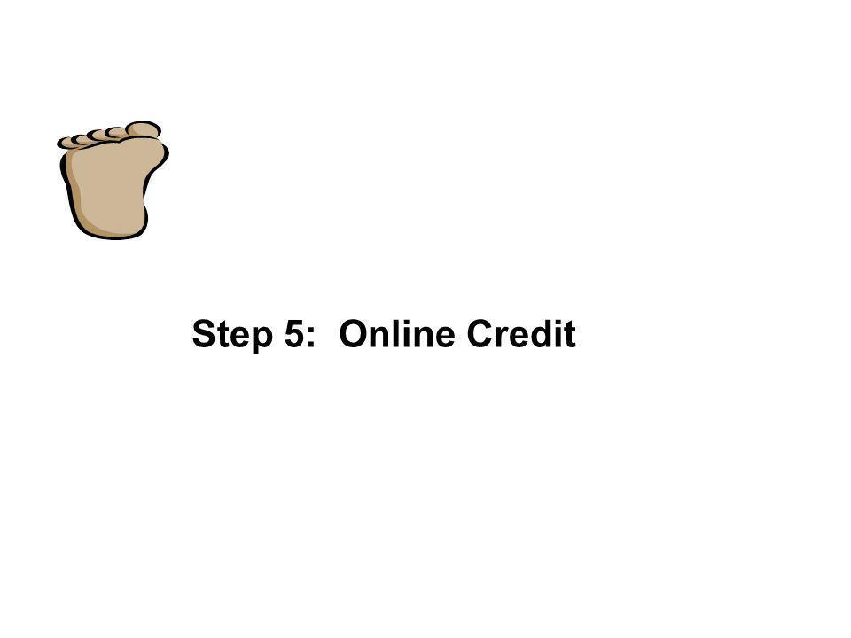 Step 5: Online Credit