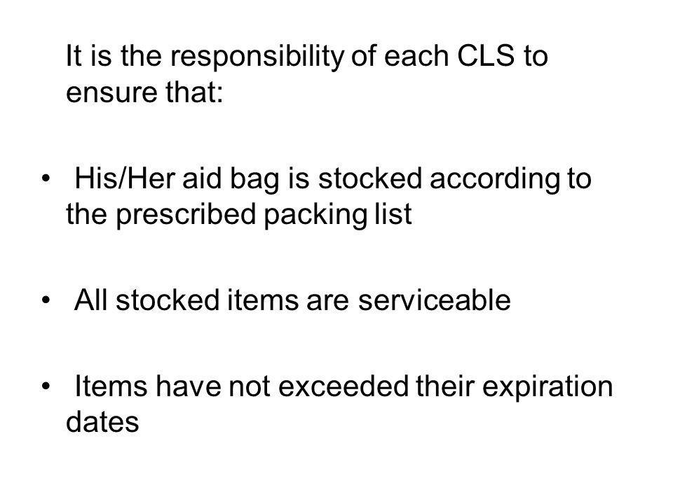 It is the responsibility of each CLS to ensure that: