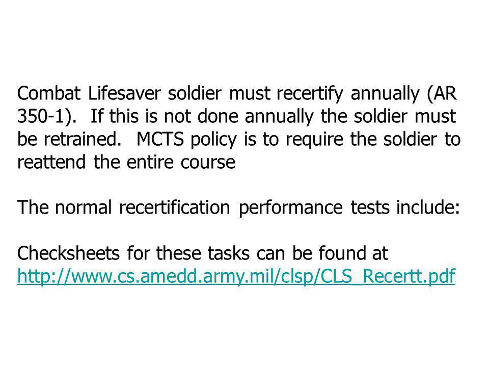 Combat Lifesaver soldier must recertify annually (AR 350-1)