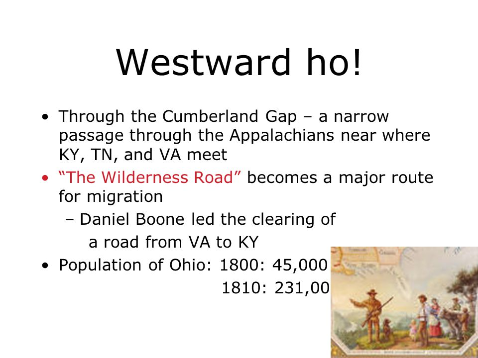Westward ho! Through the Cumberland Gap – a narrow passage through the Appalachians near where KY, TN, and VA meet.
