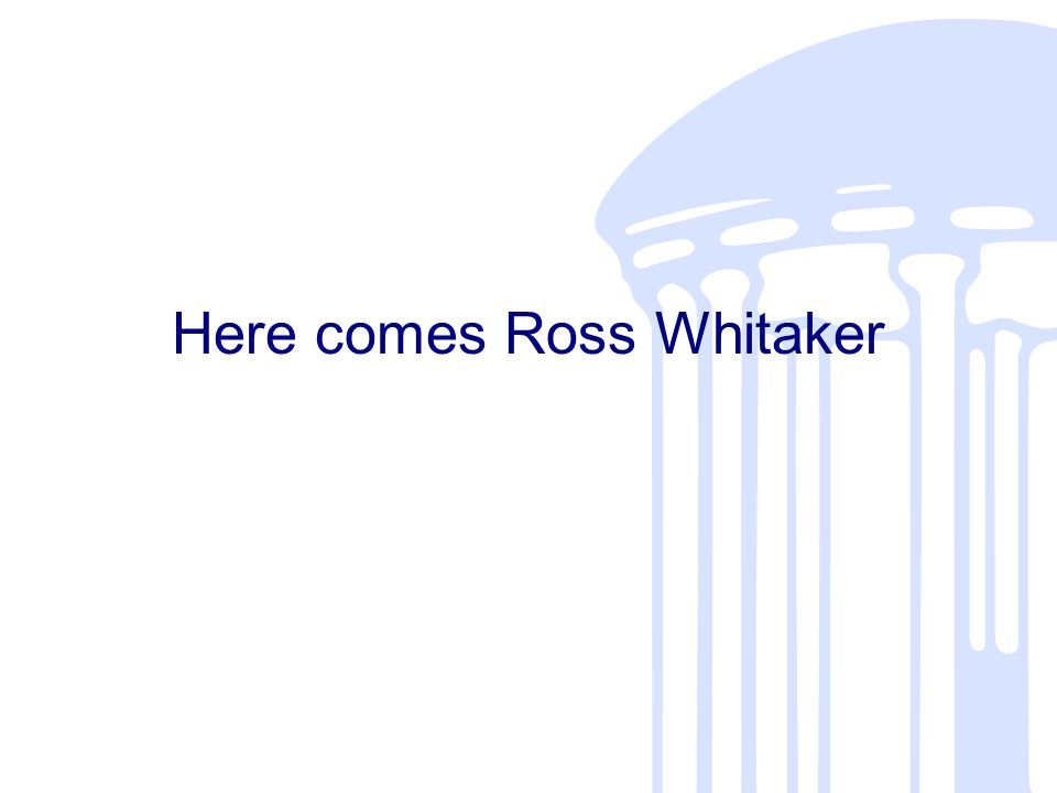Here comes Ross Whitaker