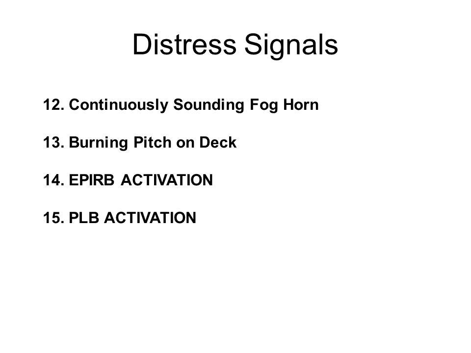 Distress Signals 12. Continuously Sounding Fog Horn