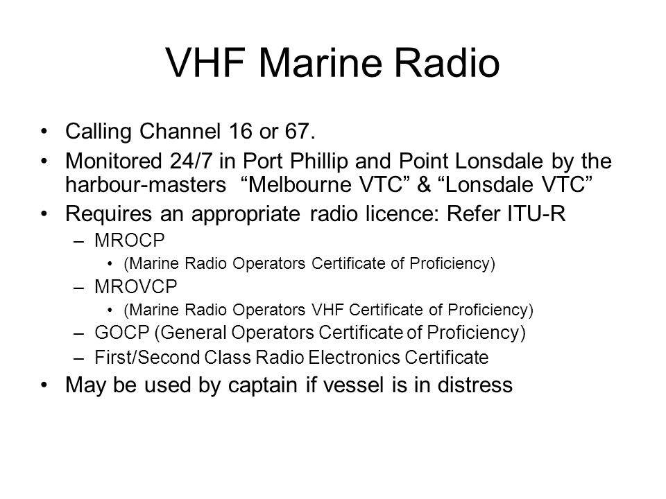 VHF Marine Radio Calling Channel 16 or 67.