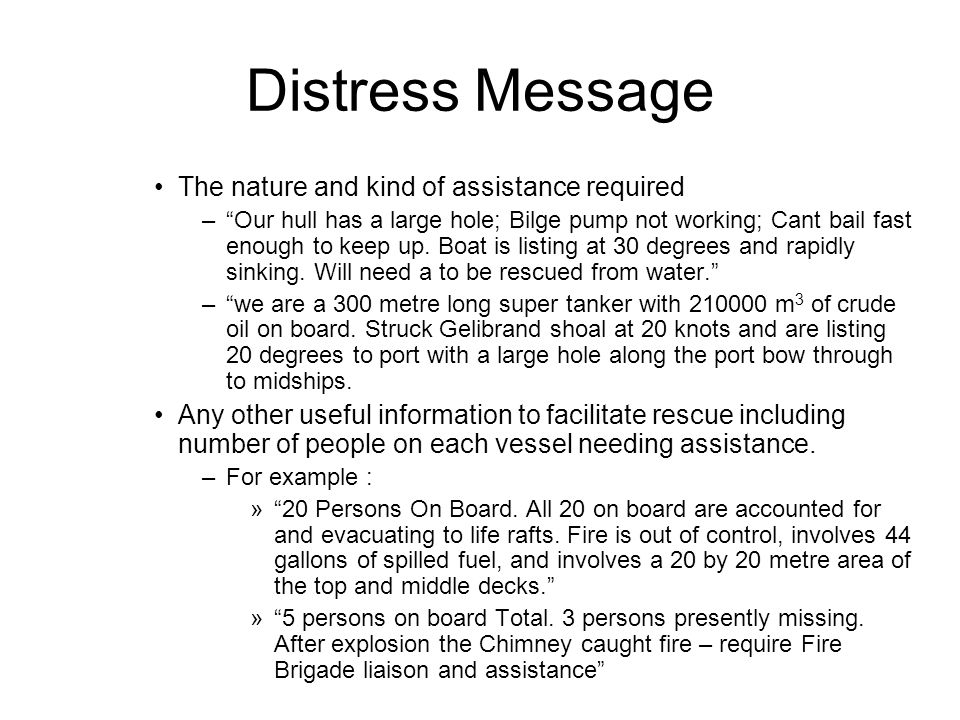 Distress Message The nature and kind of assistance required