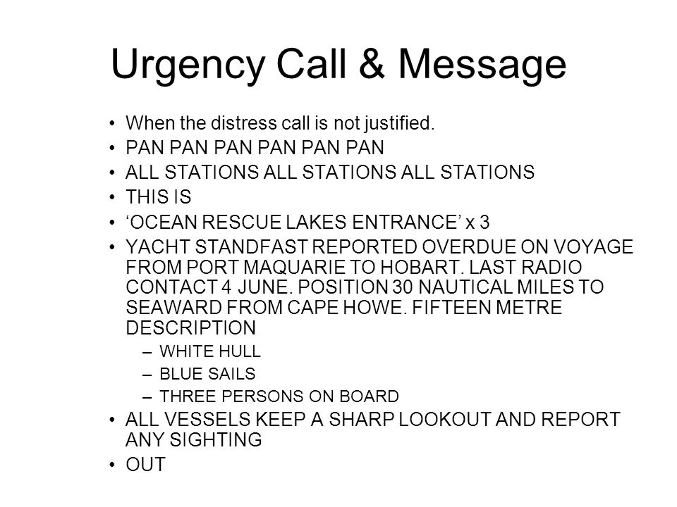 Urgency Call & Message When the distress call is not justified.