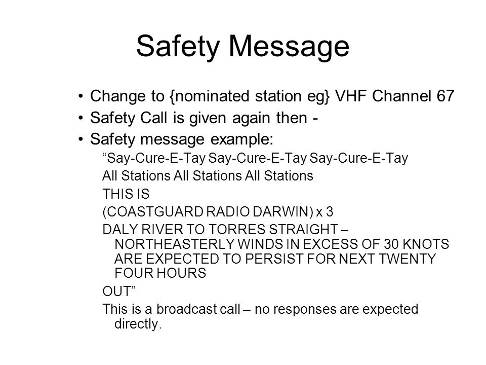 Safety Message Change to {nominated station eg} VHF Channel 67