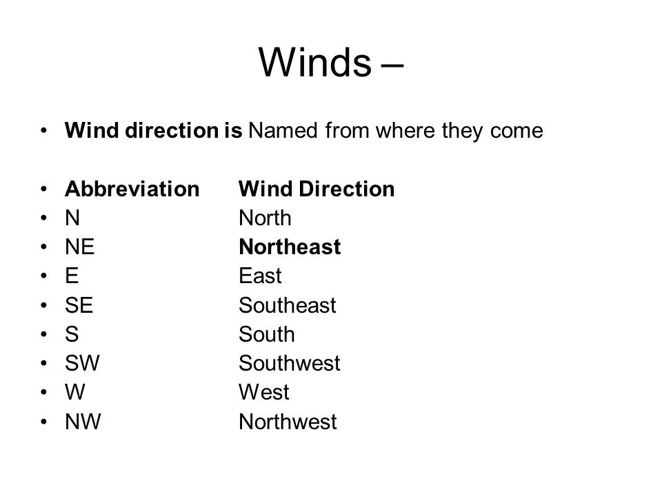 Winds – Wind direction is Named from where they come