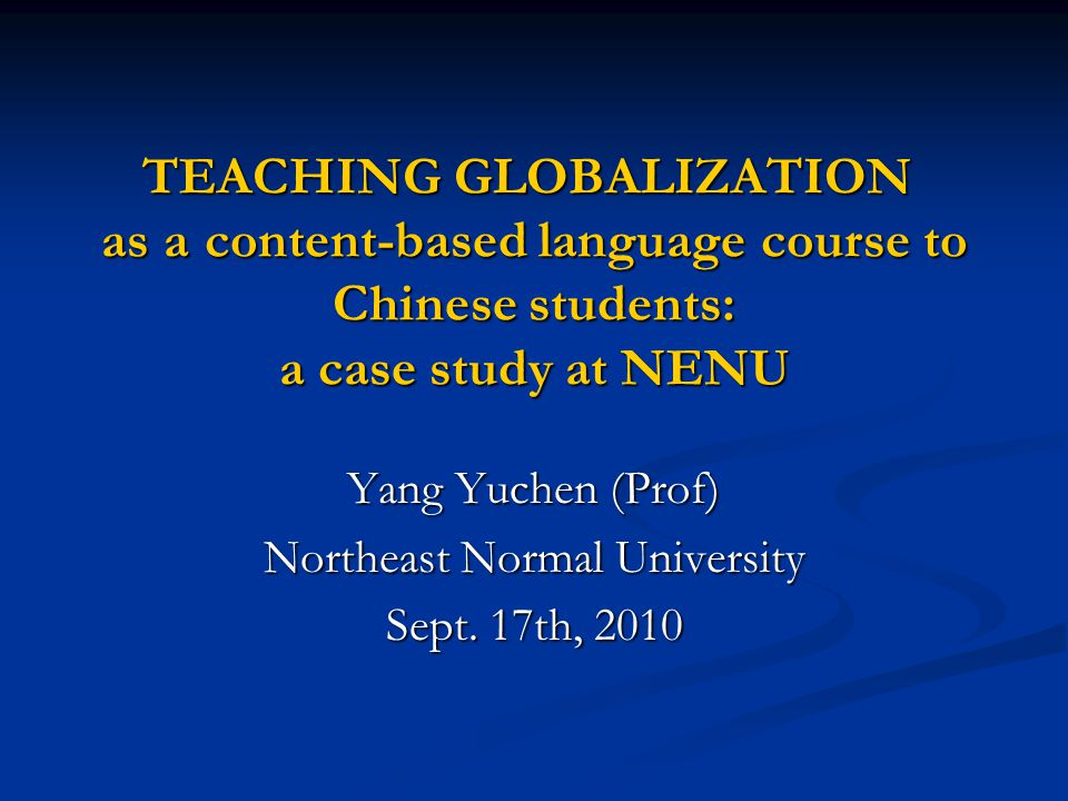 Yang Yuchen (Prof) Northeast Normal University Sept. 17th, 2010
