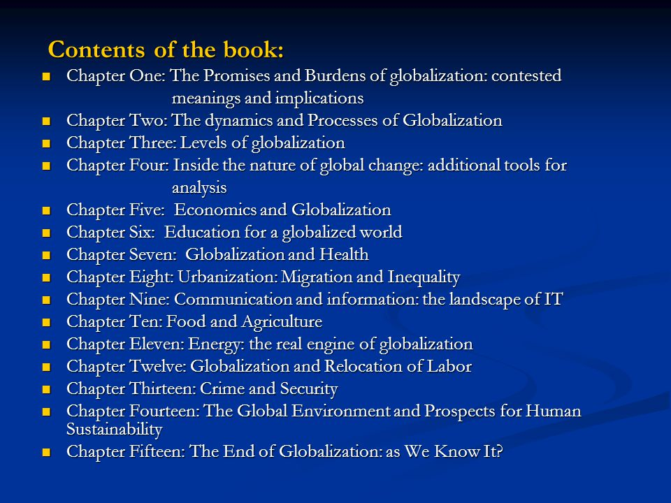 Contents of the book: Chapter One: The Promises and Burdens of globalization: contested. meanings and implications.