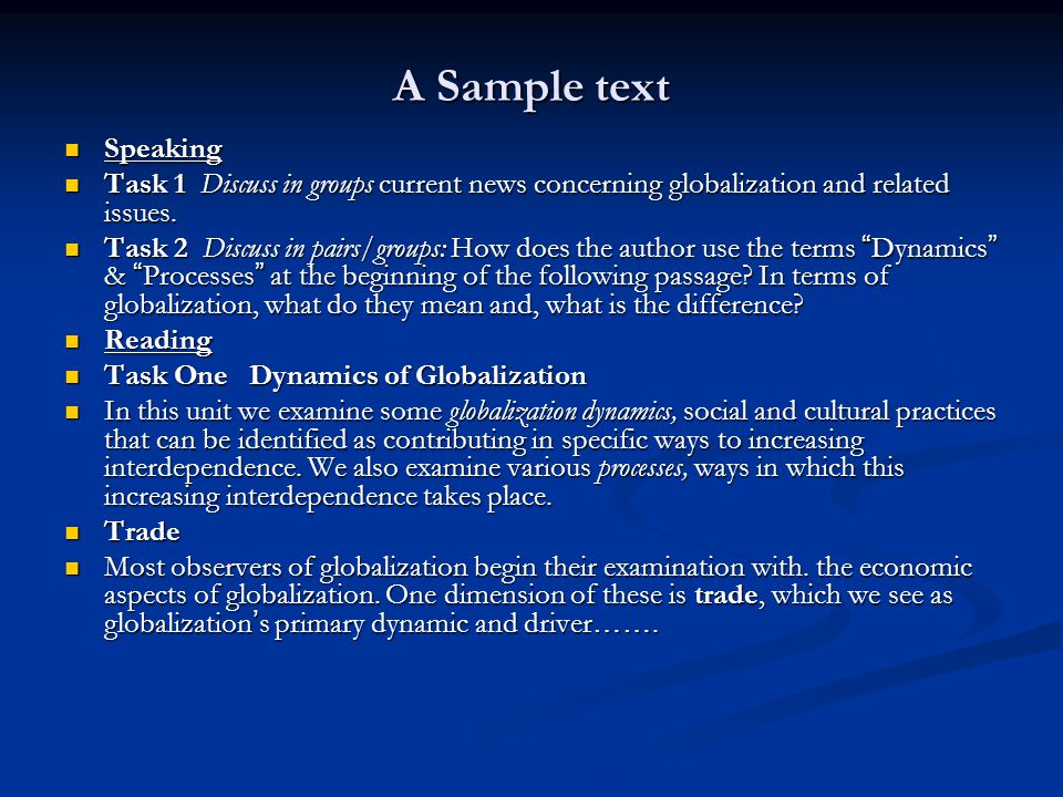 A Sample text Speaking. Task 1 Discuss in groups current news concerning globalization and related issues.