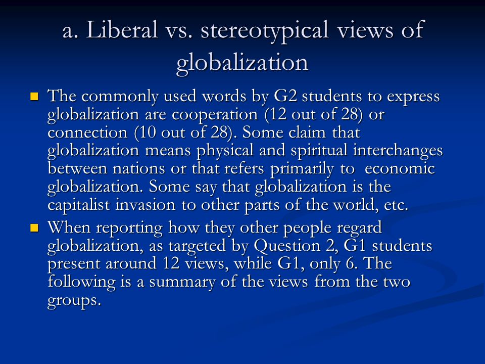 a. Liberal vs. stereotypical views of globalization