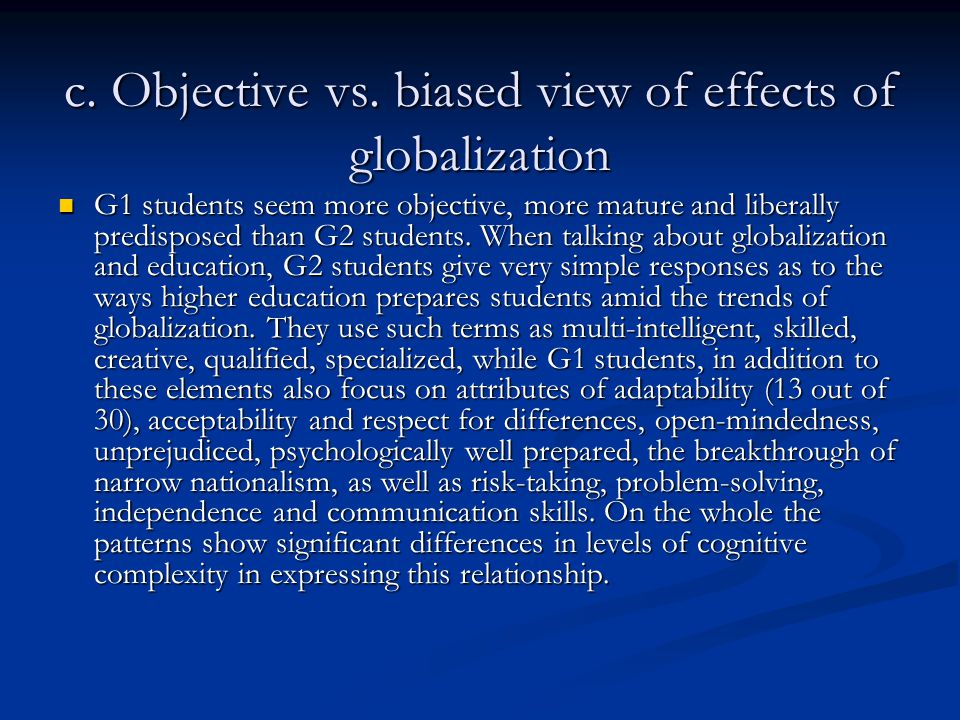 c. Objective vs. biased view of effects of globalization
