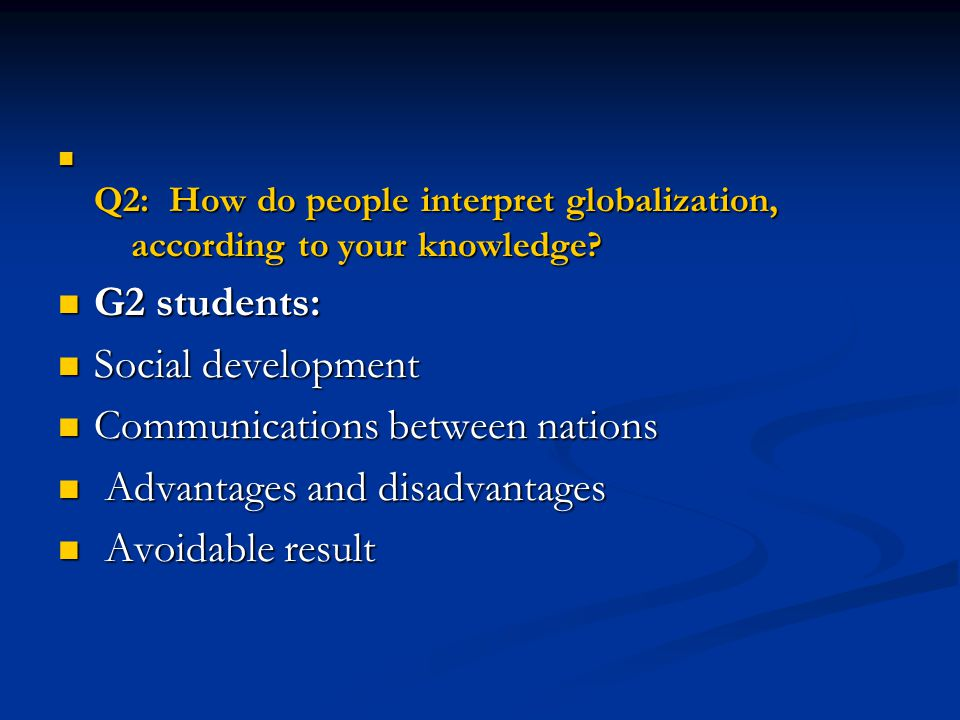 Communications between nations Advantages and disadvantages