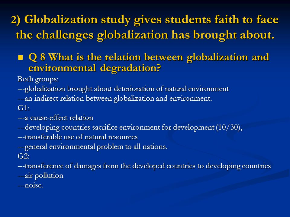 2) Globalization study gives students faith to face the challenges globalization has brought about.