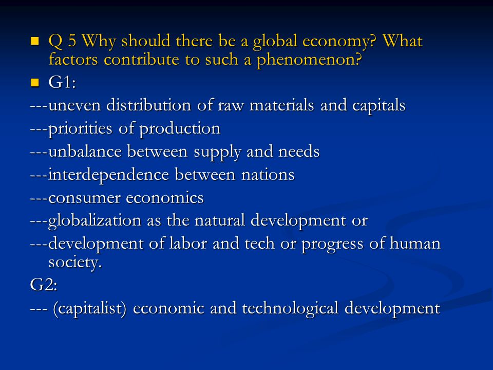 Q 5 Why should there be a global economy