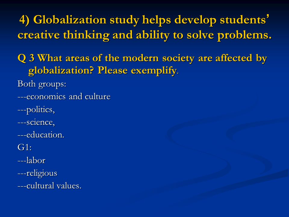 4) Globalization study helps develop students' creative thinking and ability to solve problems.
