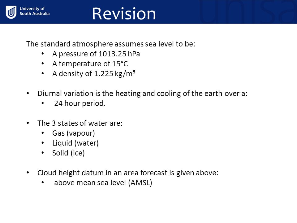 Revision The standard atmosphere assumes sea level to be: