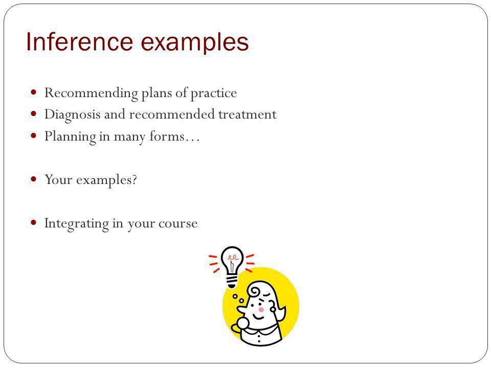 Inference examples Recommending plans of practice