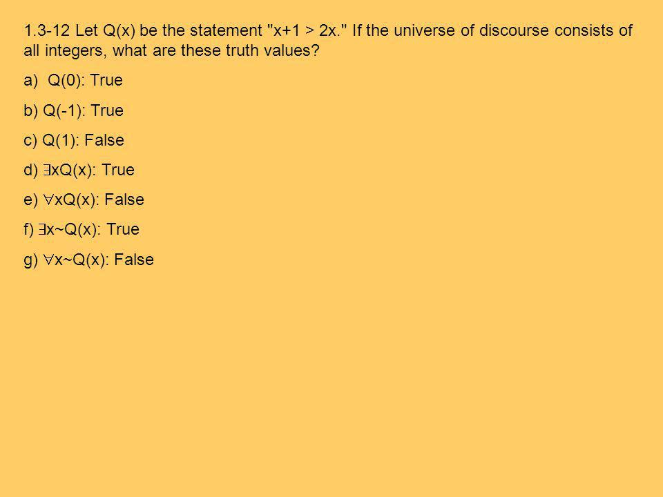 1. 3-12 Let Q(x) be the statement x+1 > 2x
