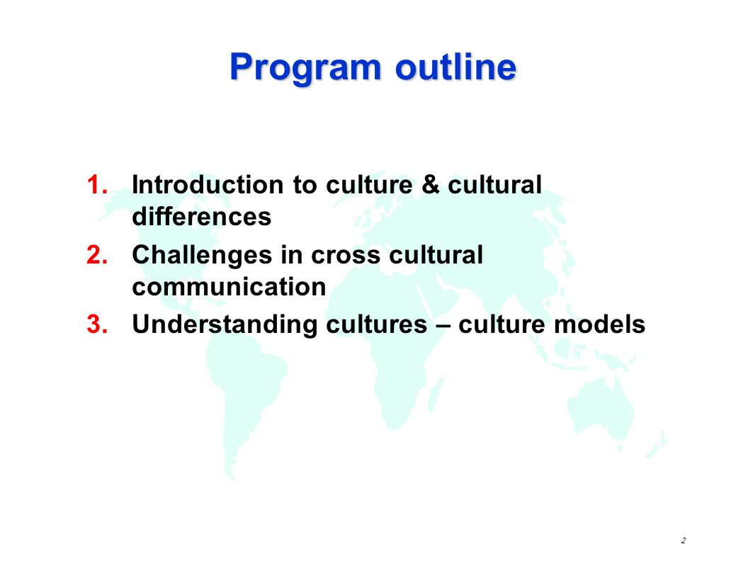 Program outline Introduction to culture & cultural differences