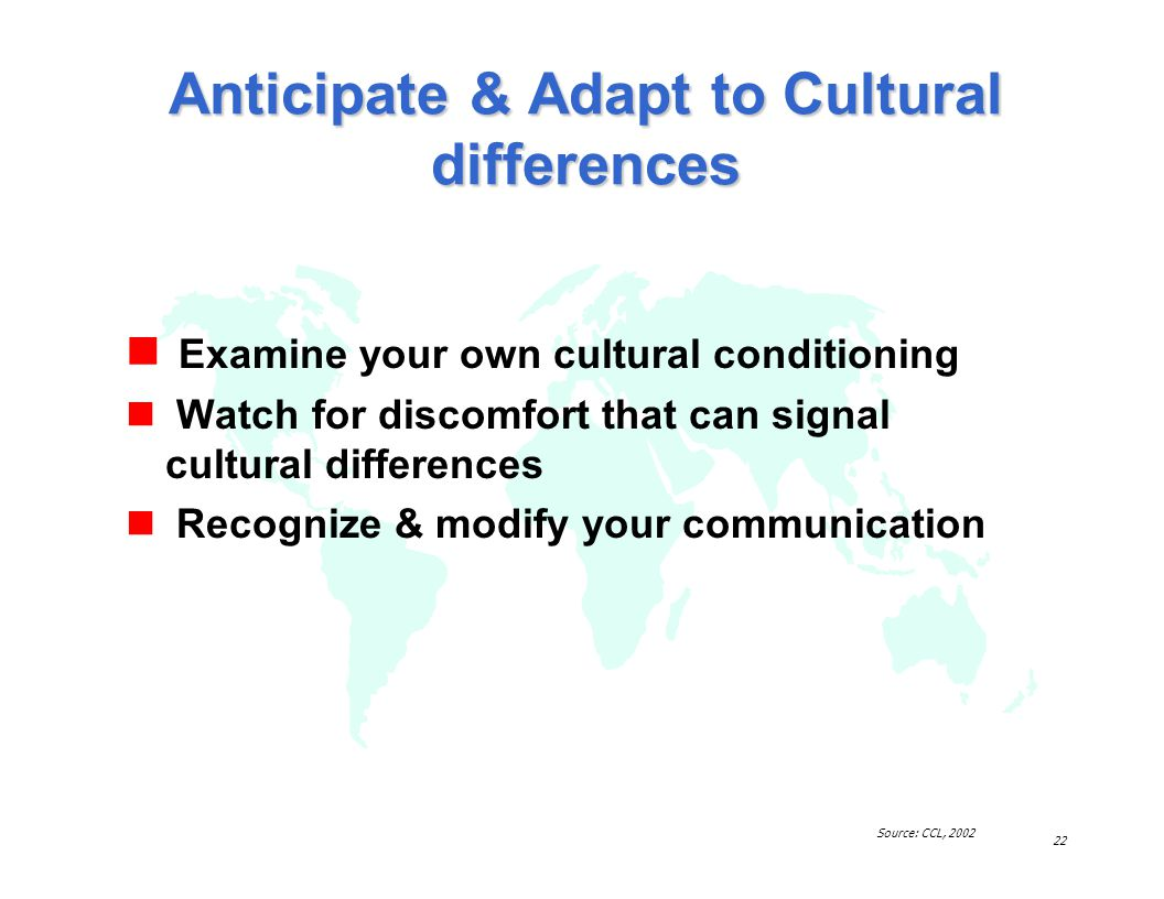 Anticipate & Adapt to Cultural differences