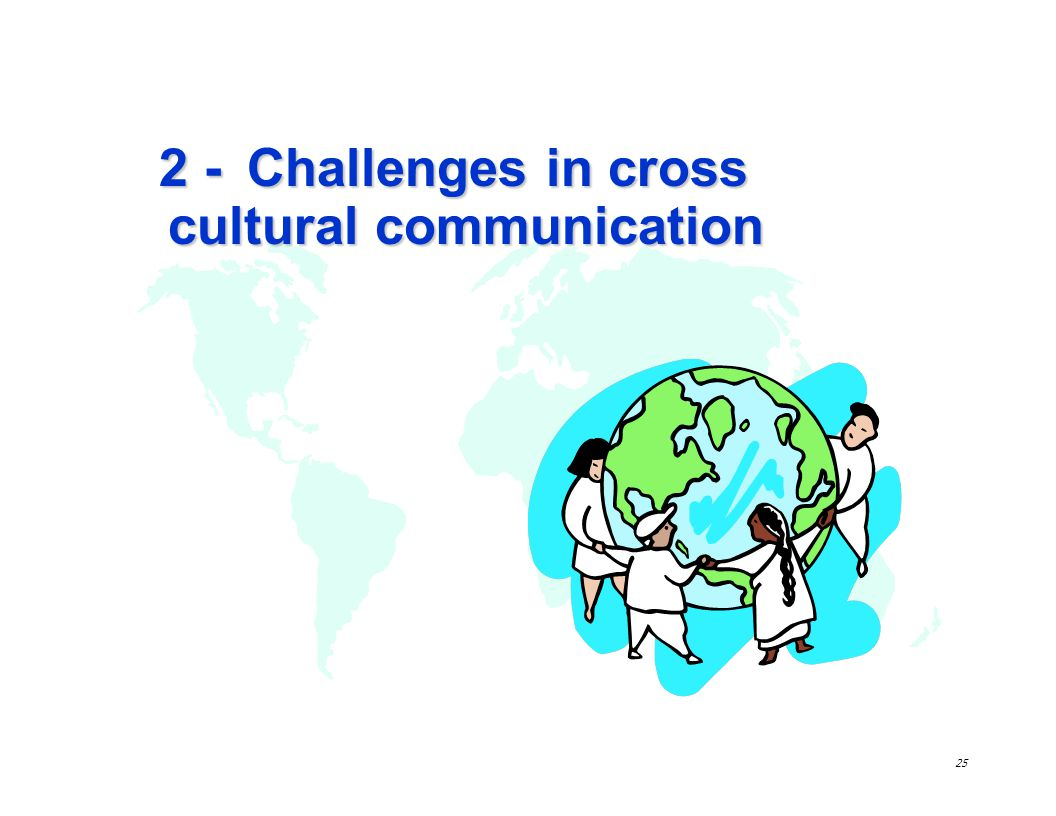 2 - Challenges in cross cultural communication
