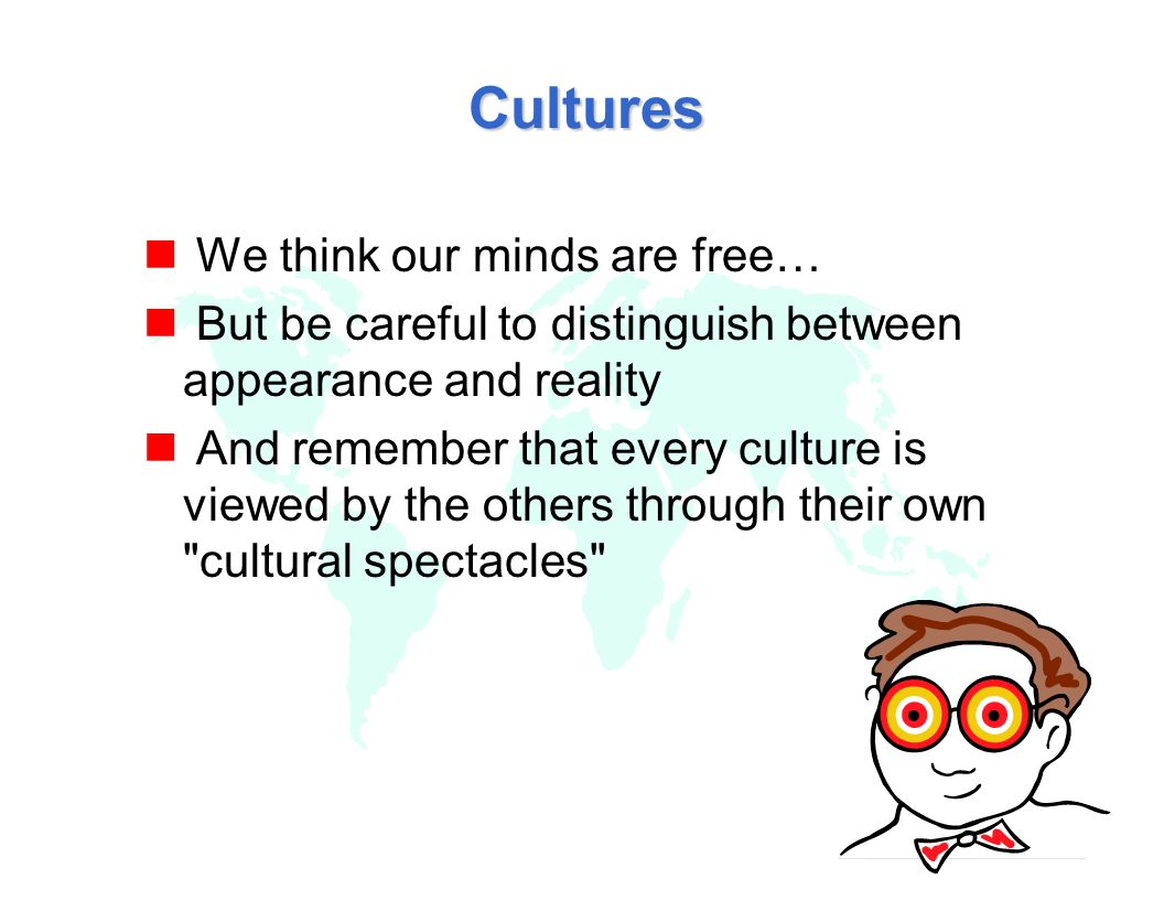 Cultures We think our minds are free…