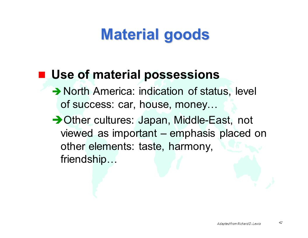 Material goods Use of material possessions