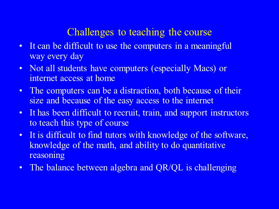 Challenges to teaching the course