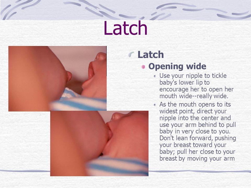 Latch Latch Opening wide