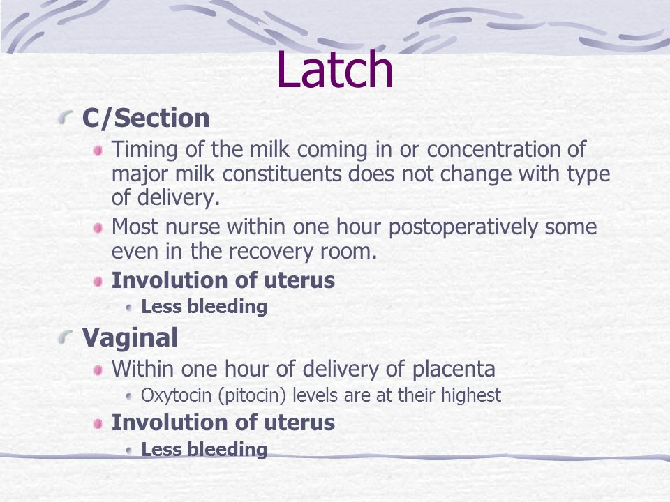 Latch C/Section Vaginal