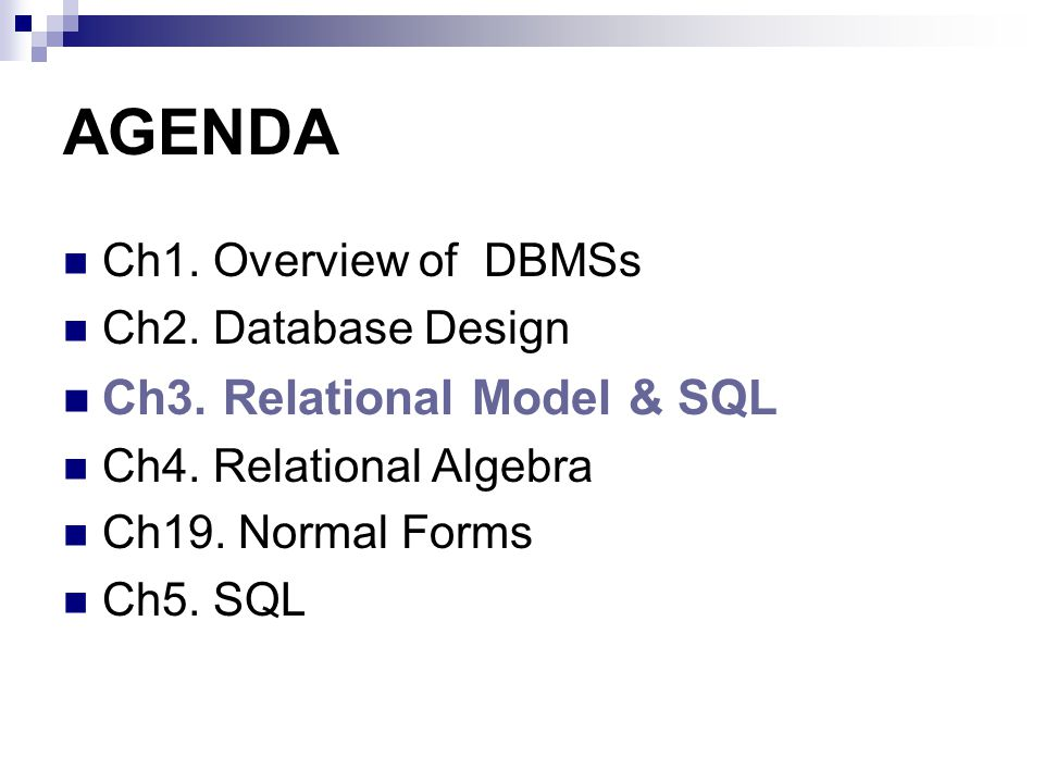 AGENDA Ch3. Relational Model & SQL Ch1. Overview of DBMSs