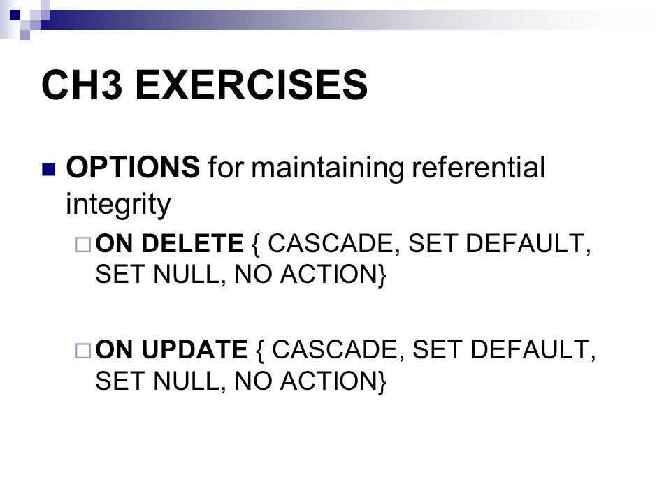CH3 EXERCISES OPTIONS for maintaining referential integrity