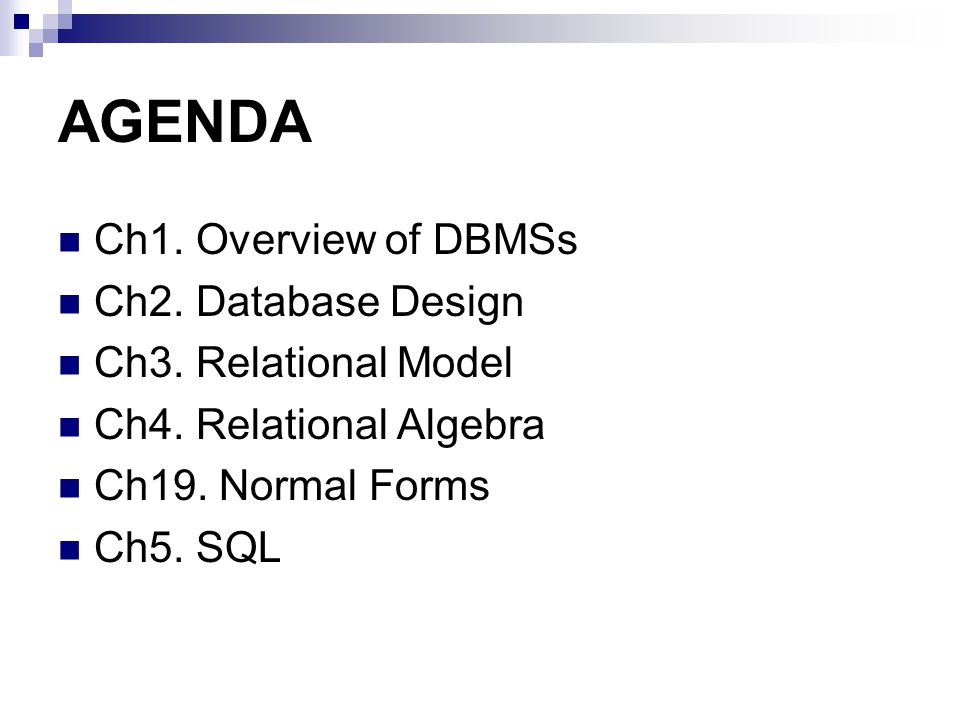 AGENDA Ch1. Overview of DBMSs Ch2. Database Design